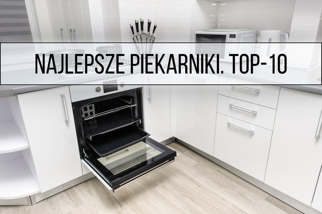Wspaniały Najlepsze piekarniki. TOP-10 (2019) | agdManiaK TS22
